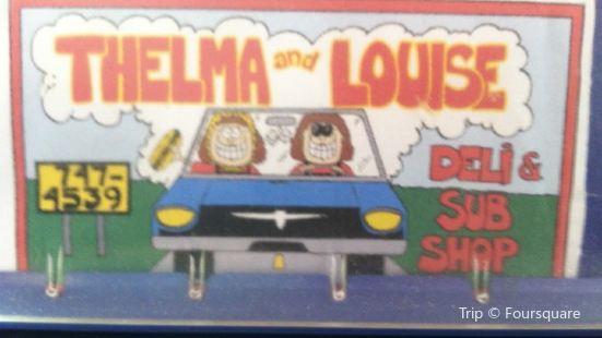 Thelma & Louise Deli and Sub Shop